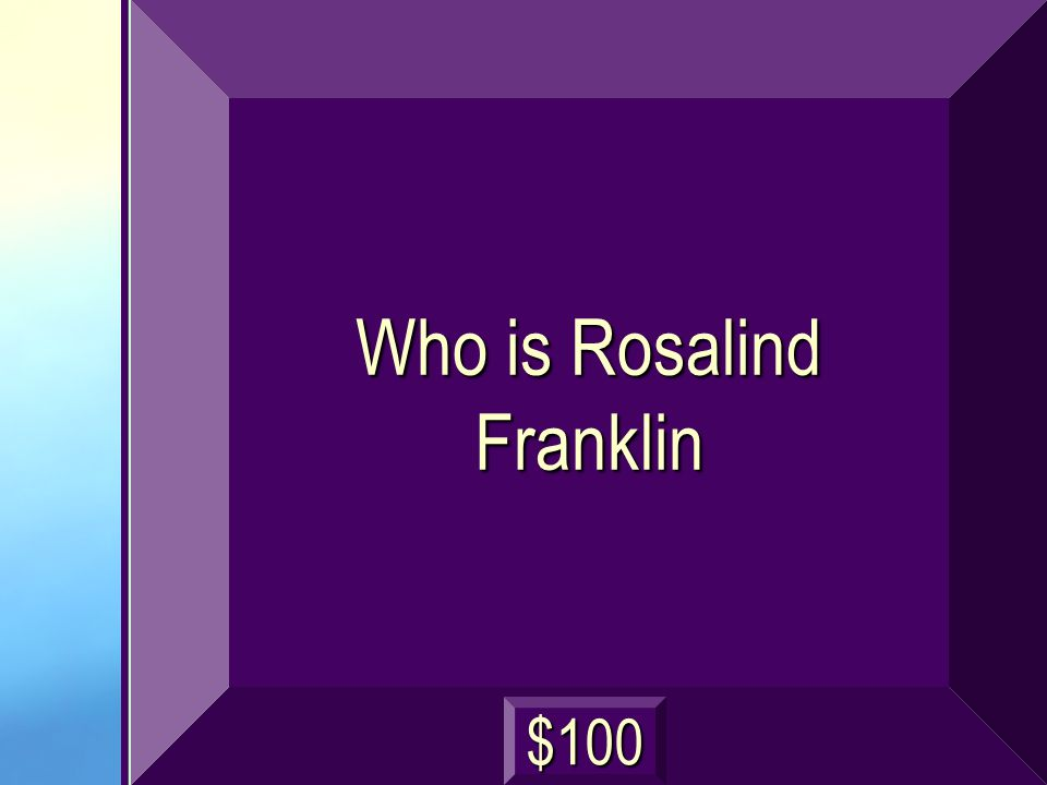 Who is Rosalind Franklin $100