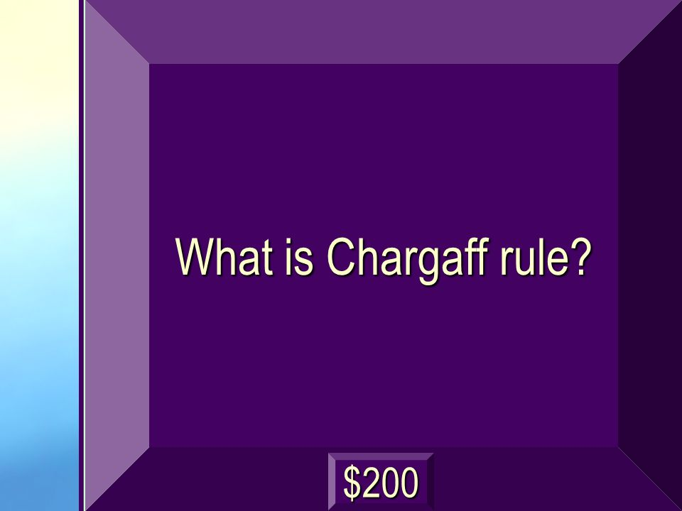 What is Chargaff rule? $200
