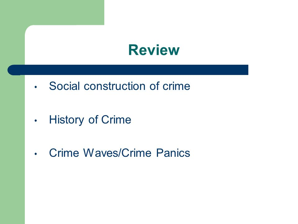 Review Social construction of crime History of Crime Crime Waves/Crime Panics