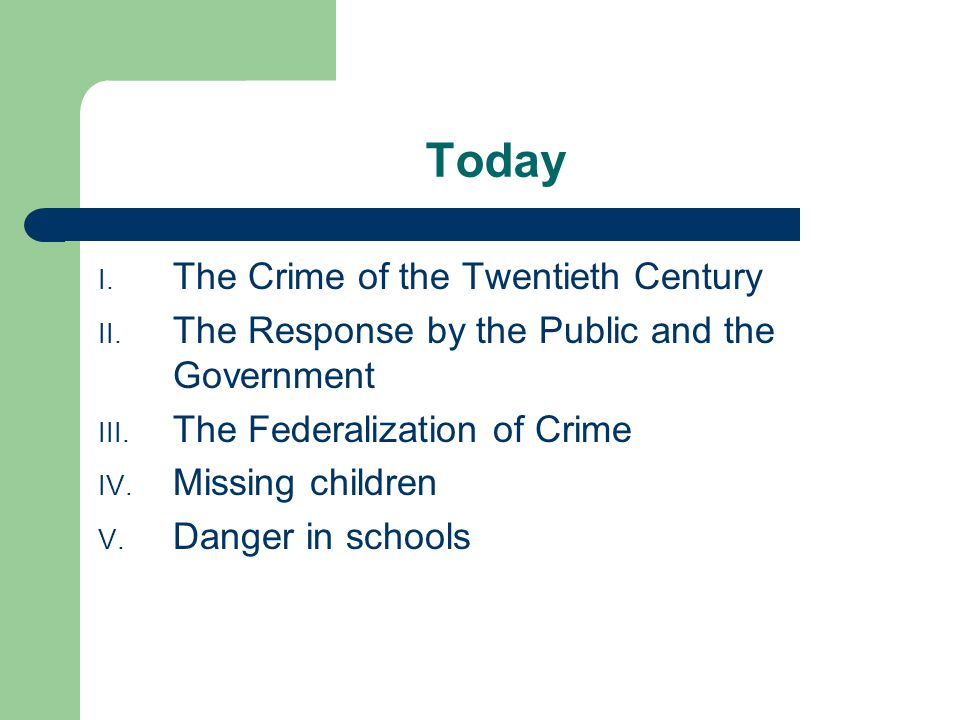 Today I. The Crime of the Twentieth Century II. The Response by the Public and the Government III.