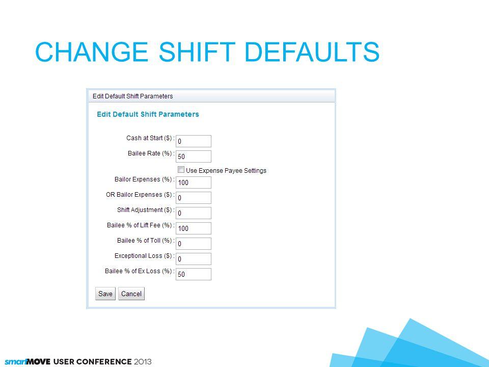 CHANGE SHIFT DEFAULTS