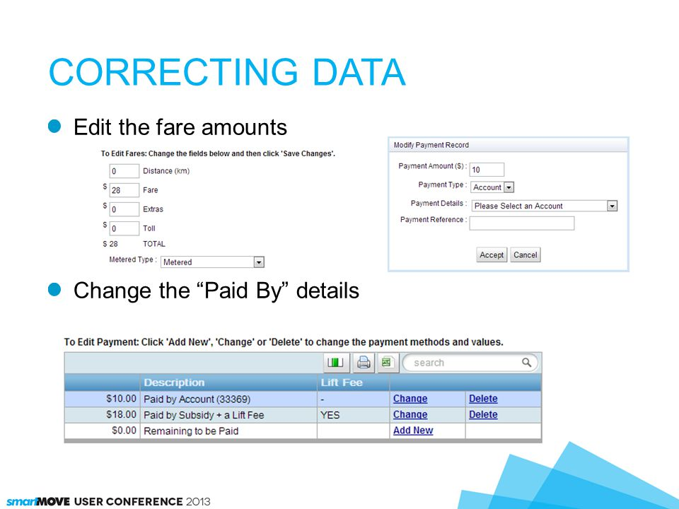 Edit the fare amounts Change the Paid By details CORRECTING DATA