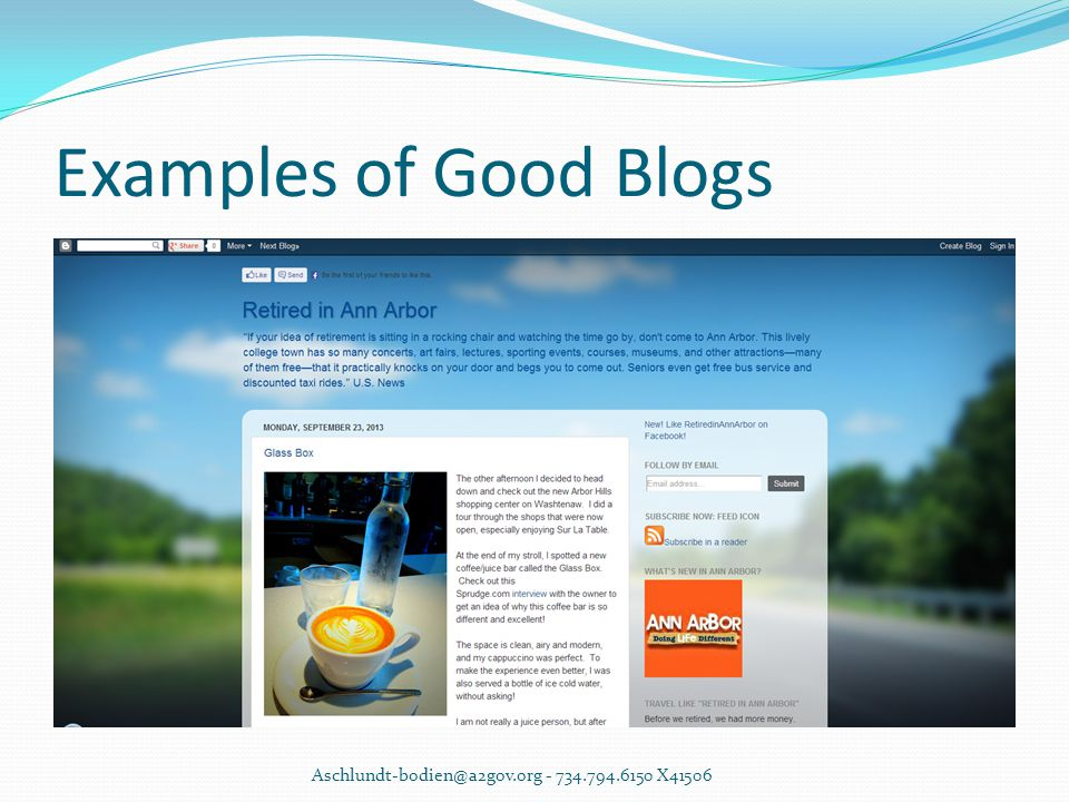 Examples of Good Blogs Aschlundt-bodien@a2gov.org - 734.794.6150 X41506