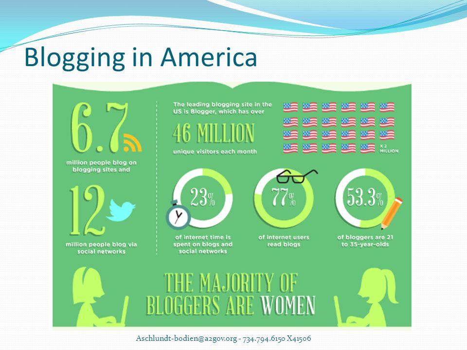 Blogging in America Aschlundt-bodien@a2gov.org - 734.794.6150 X41506