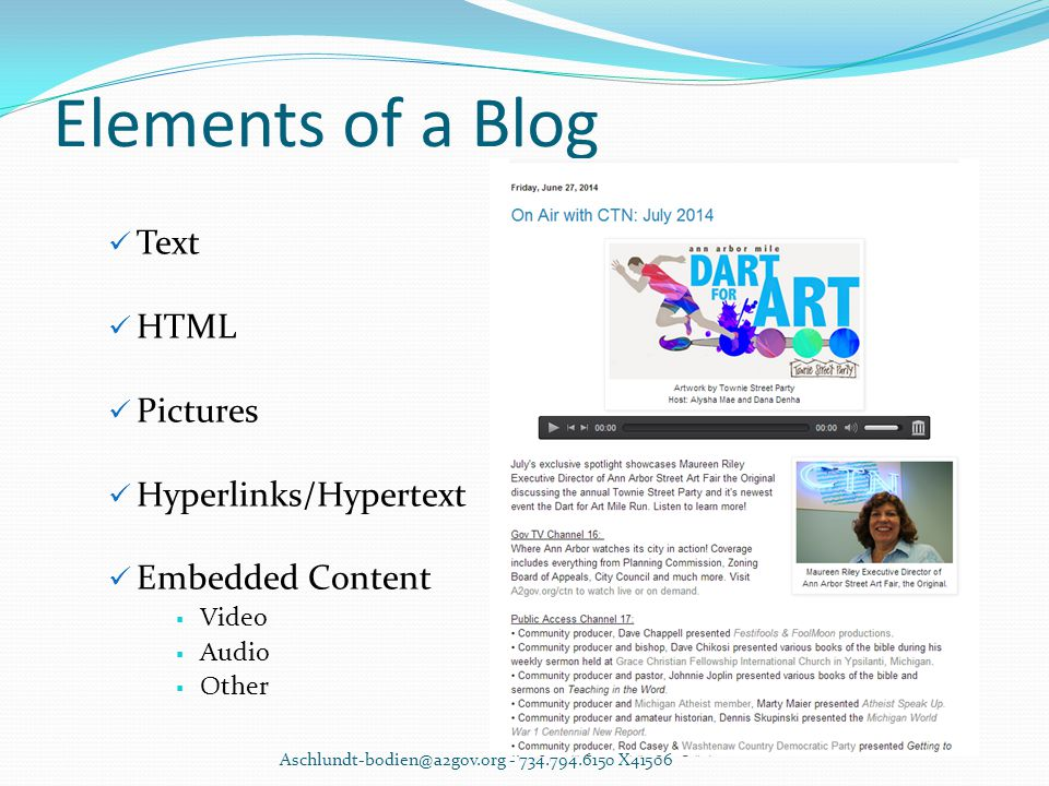 Elements of a Blog Text HTML Pictures Hyperlinks/Hypertext Embedded Content  Video  Audio  Other Aschlundt-bodien@a2gov.org - 734.794.6150 X41506