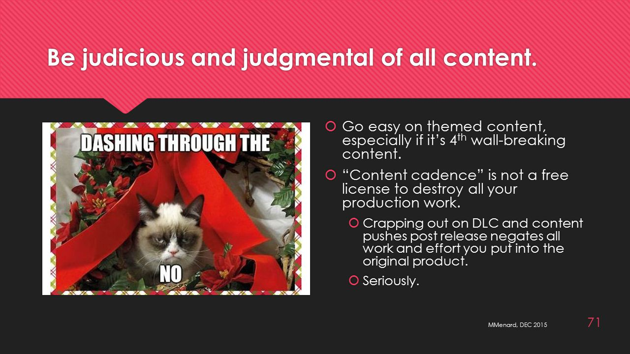 Be judicious and judgmental of all content.
