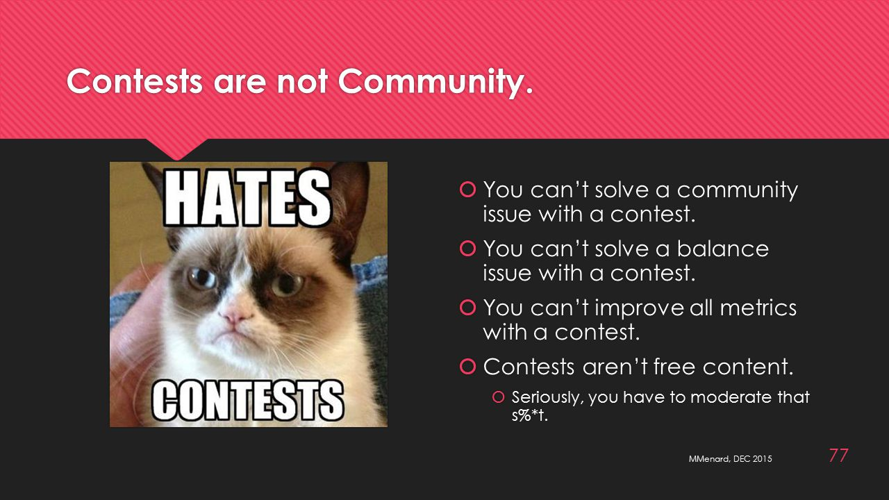 Contests are not Community.  You can't solve a community issue with a contest.