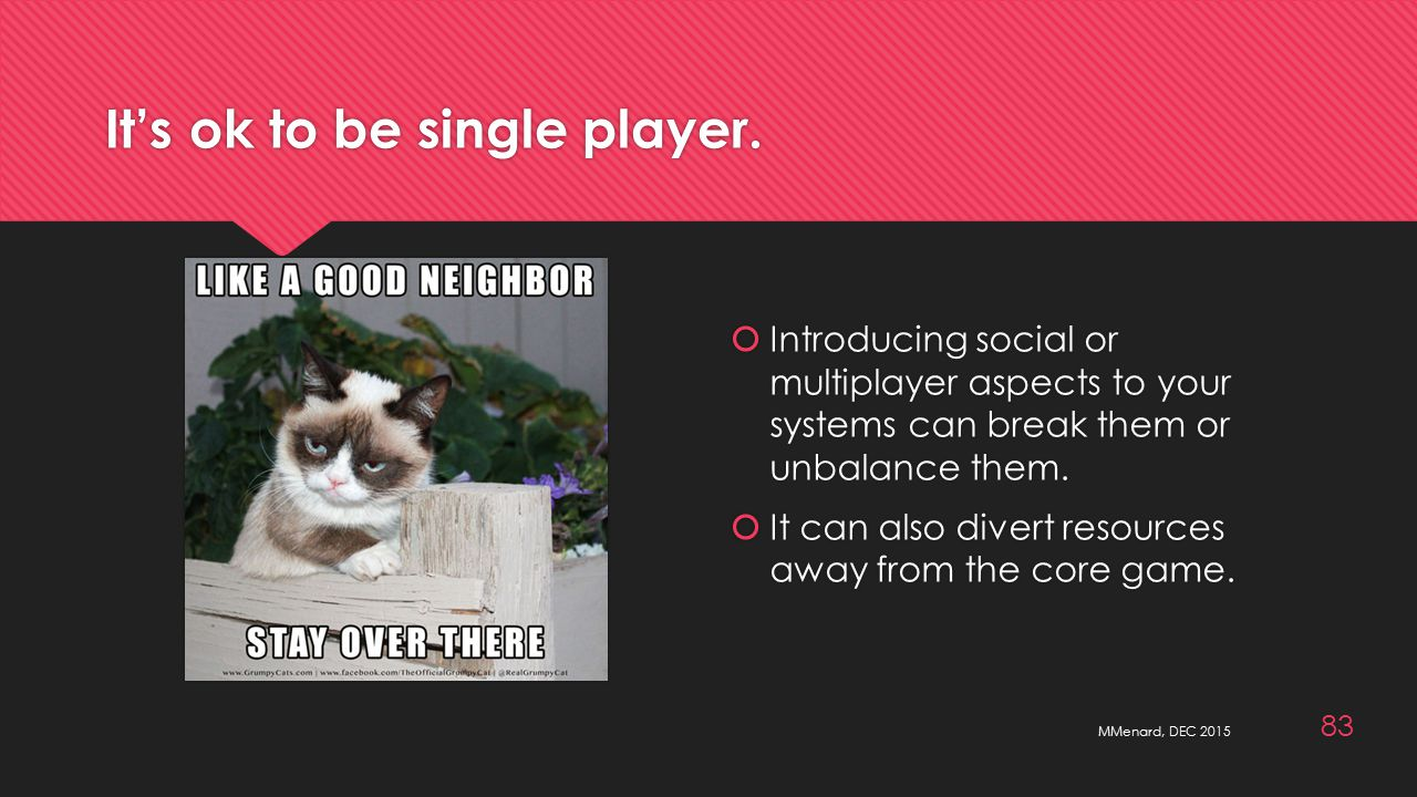 It's ok to be single player.