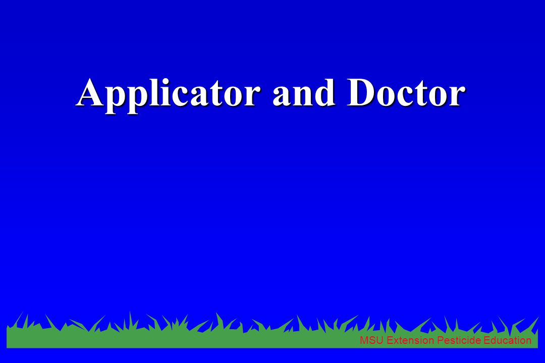 MSU Extension Pesticide Education Applicator and Doctor