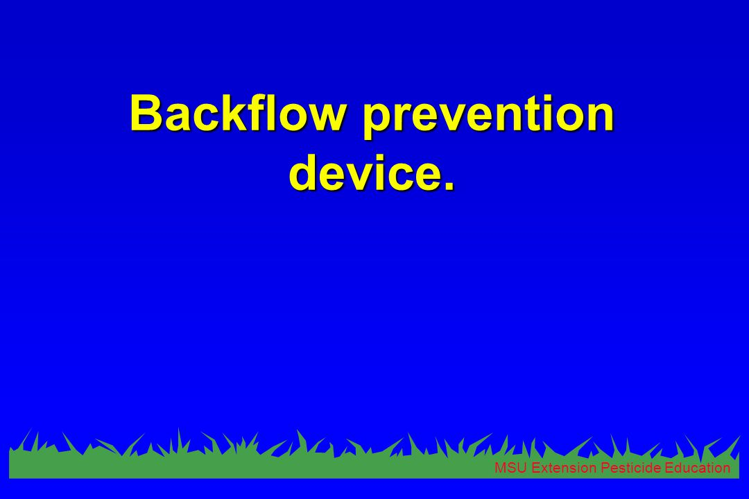 MSU Extension Pesticide Education Backflow prevention device.