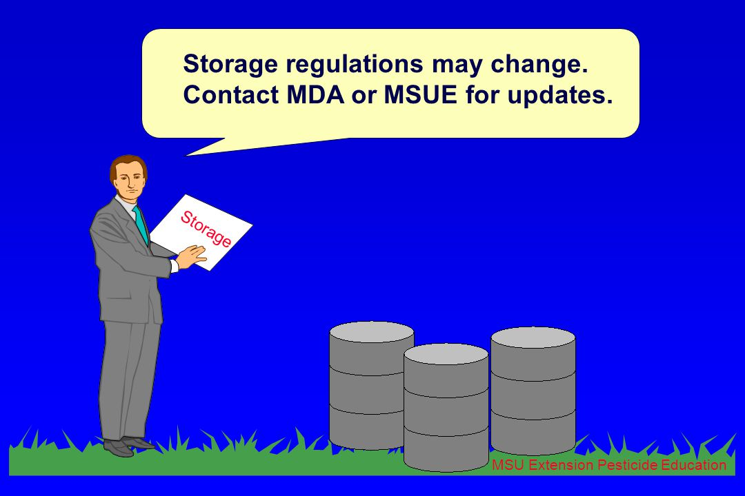 MSU Extension Pesticide Education Storage regulations may change.