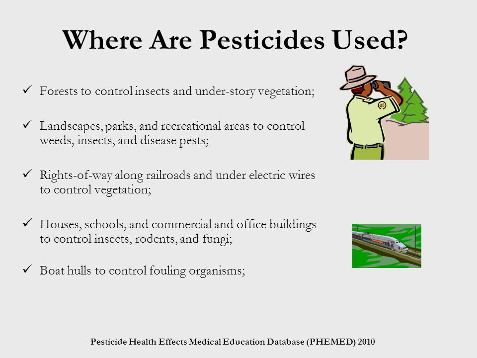 Pesticide Health Effects Medical Education Database (PHEMED) 2010 Where Are Pesticides Used.