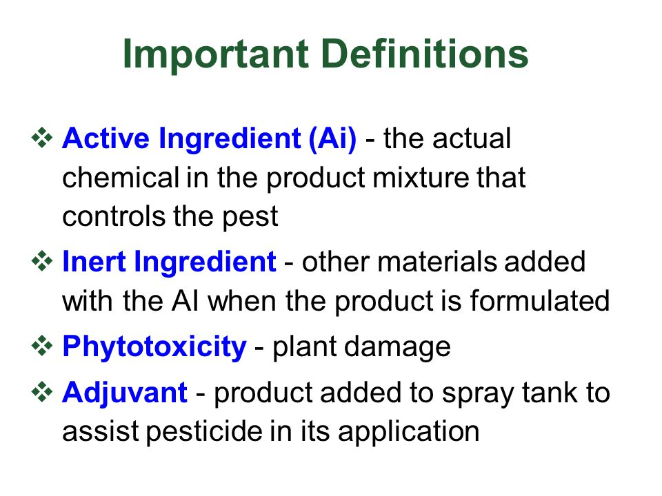 Pesticide Formulation active ingredient (Ai) each Ai will be listed + water, emulsifiers solvents, dry carrier material stabilizers, dye surfactants: spreaders, stickers wetting agents inert ingredients