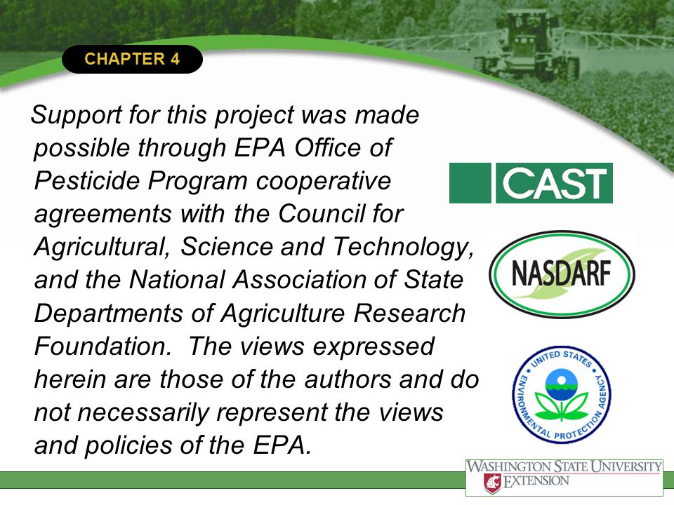 CHAPTER 4 Support for this project was made possible through EPA Office of Pesticide Program cooperative agreements with the Council for Agricultural,