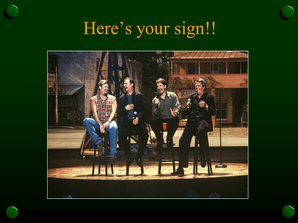 Here's your sign!!