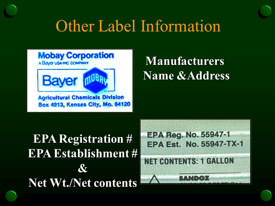Other Label Information Manufacturers Name &Address EPA Registration # EPA Establishment # & Net Wt./Net contents