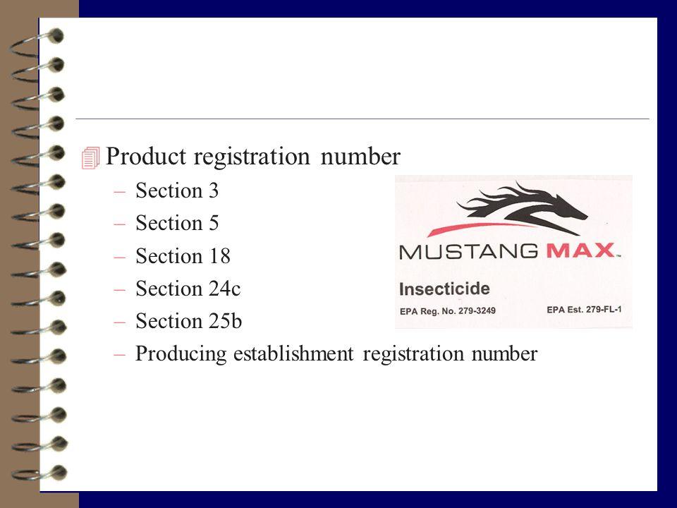 4 Product registration number –Section 3 –Section 5 –Section 18 –Section 24c –Section 25b –Producing establishment registration number