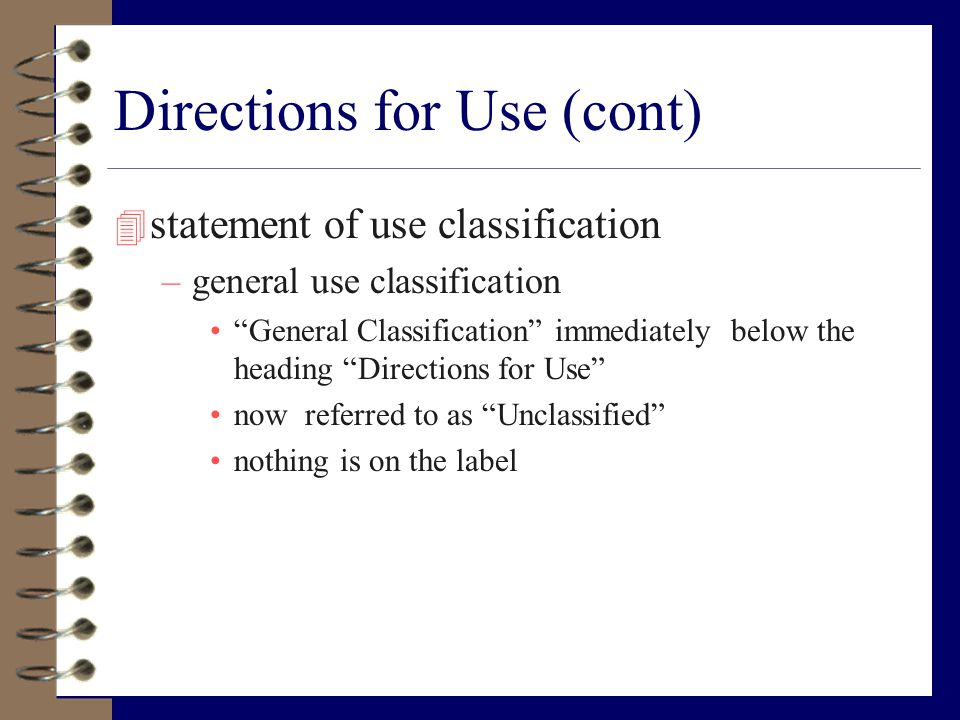 """Directions for Use (cont) 4 statement of use classification –general use classification """"General Classification"""" immediately below the heading """"Direct"""