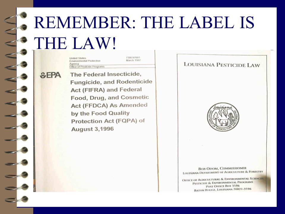 REMEMBER: THE LABEL IS THE LAW!