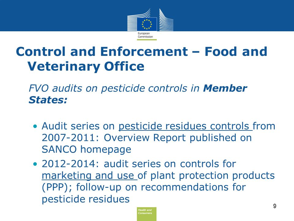Health and Consumers Health and Consumers Control and Enforcement – Food and Veterinary Office FVO audits on pesticide controls in Member States: Audi