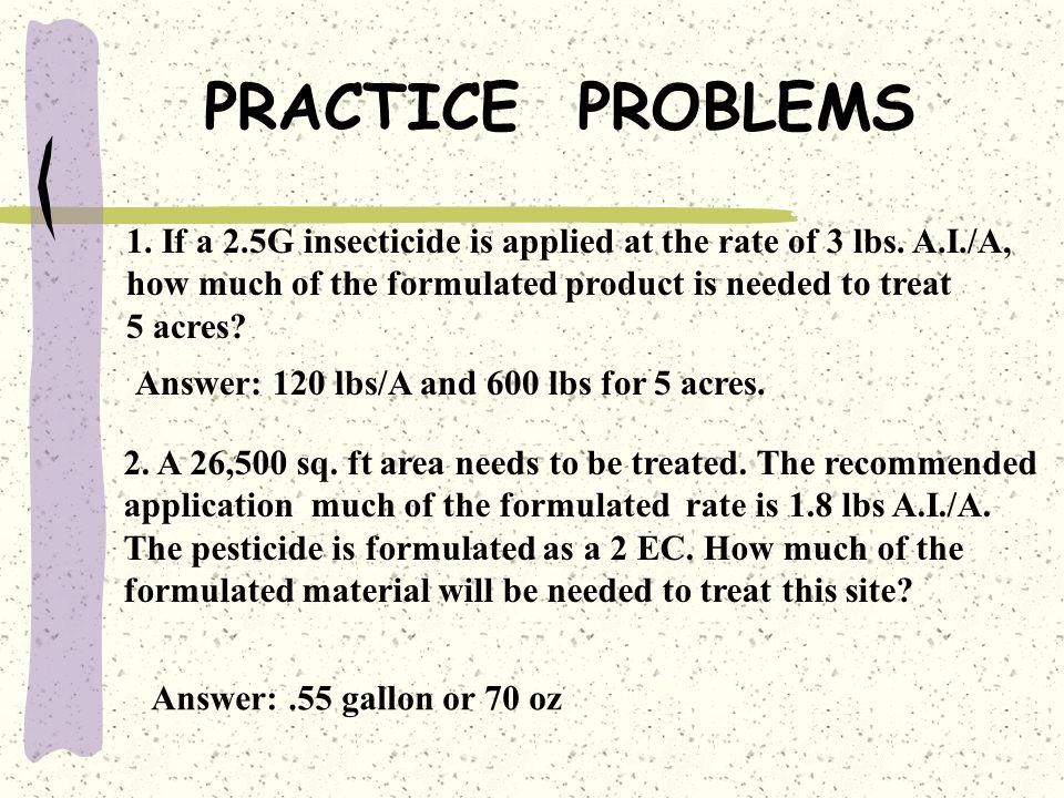 PRACTICE PROBLEM You want to make up a.75% spray solution of Dursban 50 WP. How much Dursban will be needed if you want to make up a 30 gallons? ( % S