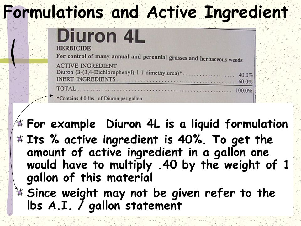 Formulations and Active Ingredient Liquid formulations will report their active ingredient in lbs active ingredient per gallon and as % by weight For