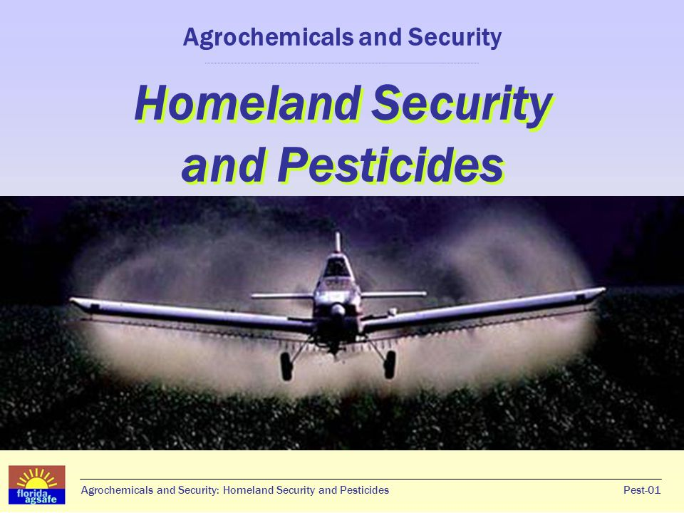 Agrochemicals and Security: Homeland Security and Pesticides Questions and Discussion Pest-32Agrochemicals and Security: Homeland Security and Pesticides