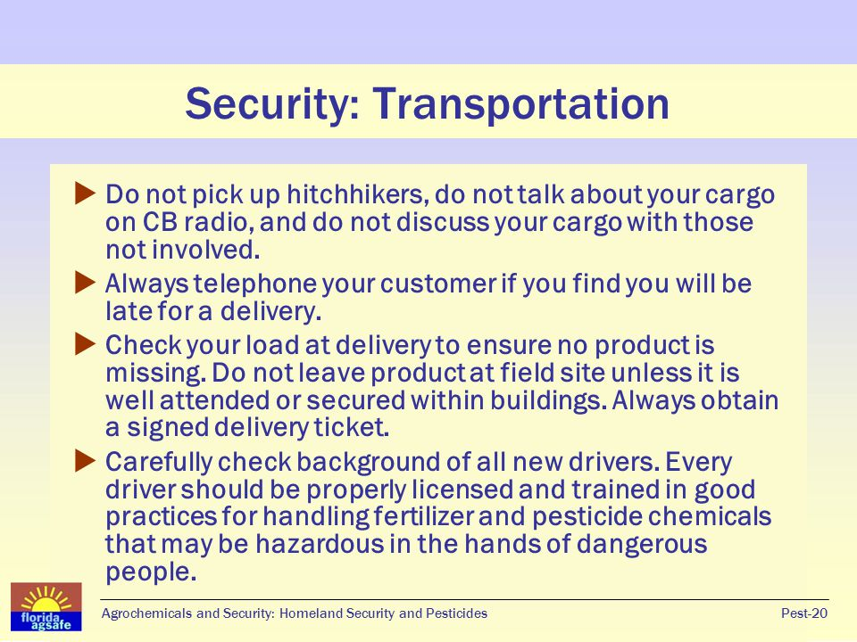 Security: Transportation Pest-20Agrochemicals and Security: Homeland Security and Pesticides  Do not pick up hitchhikers, do not talk about your carg