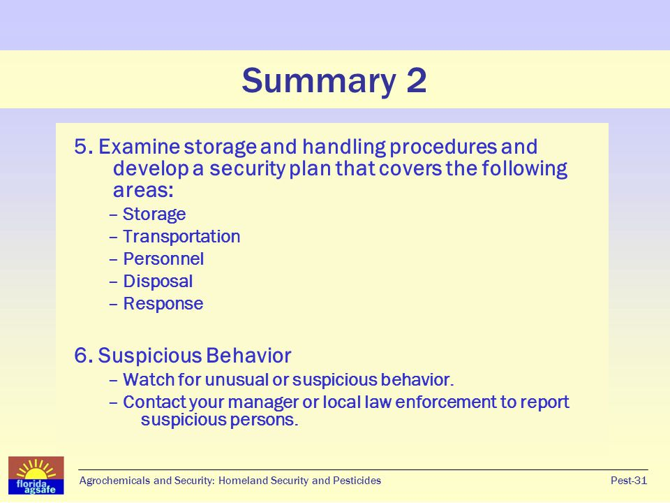 Summary 2 Pest-31Agrochemicals and Security: Homeland Security and Pesticides 5. Examine storage and handling procedures and develop a security plan t