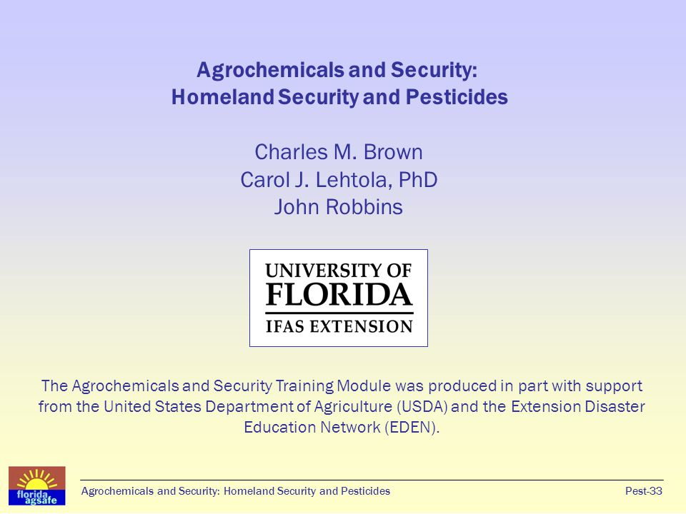 Pest-33Agrochemicals and Security: Homeland Security and Pesticides Agrochemicals and Security: Homeland Security and Pesticides Charles M. Brown Caro