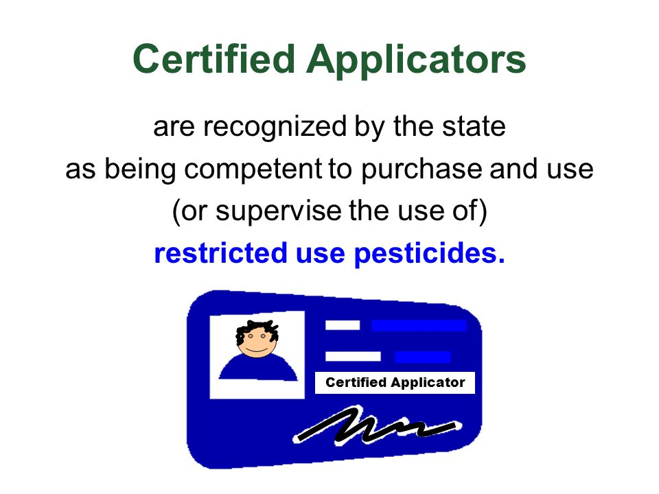 Private Applicator a certified applicator producing an agricultural commodity on owned, rented, or leased property or his employers agricultural property FIFRA Category – states may use different name!