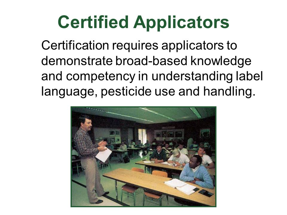 Following Labels  Certified applicators MUST follow the label, unless exemptions for specific uses are listed  State and local laws may override these exemptions – check with state and local agencies first!
