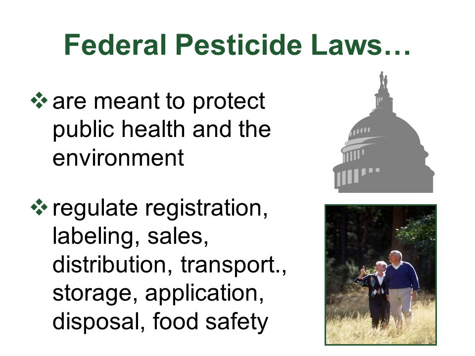 FIFRA  Federal Insecticide, Fungicide, & Rodenticide Act  Enacted by U.S.