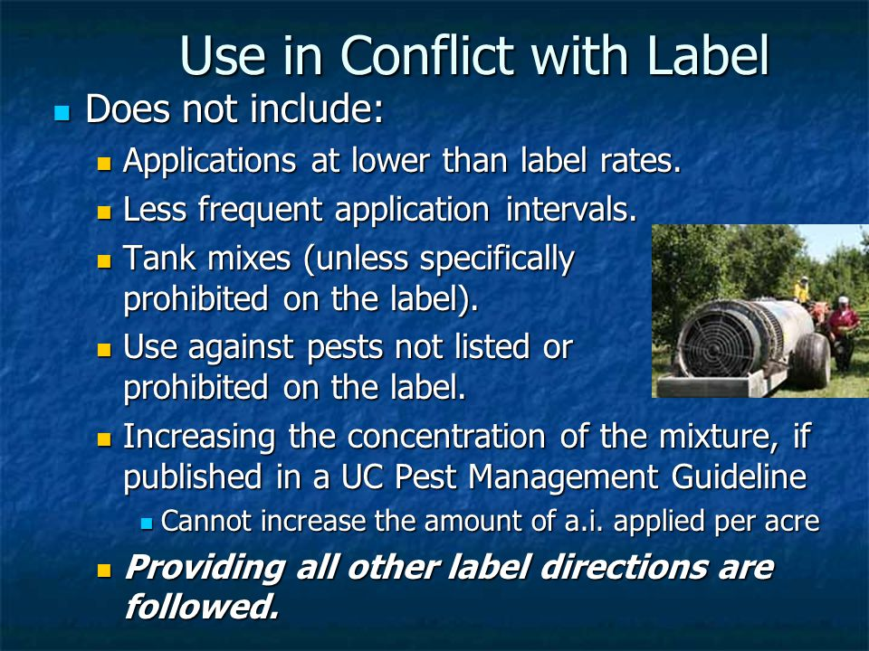 Use in Conflict with Label Does not include: Does not include: Applications at lower than label rates.