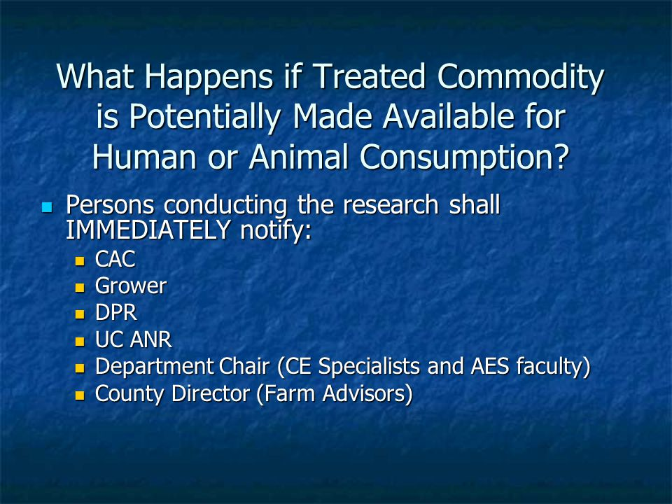 What Happens if Treated Commodity is Potentially Made Available for Human or Animal Consumption.