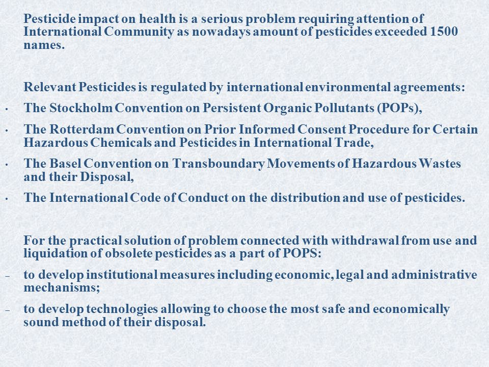 Pesticide impact on health is a serious problem requiring attention of International Community as nowadays amount of pesticides exceeded 1500 names.