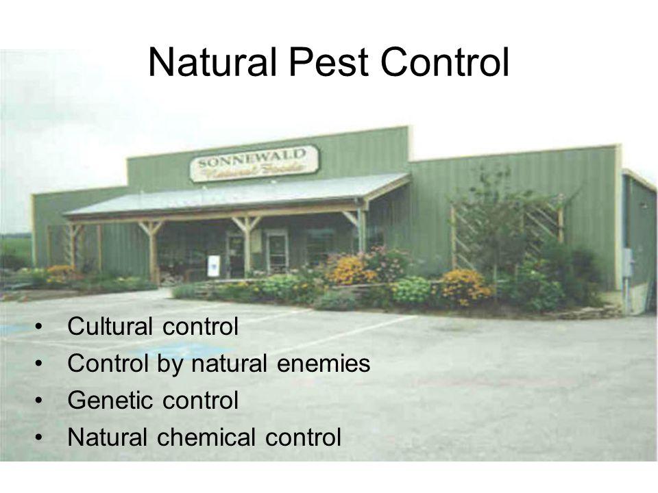Cultural control Control by natural enemies Genetic control Natural chemical control Natural Pest Control