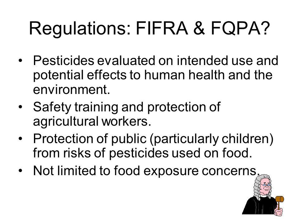 Regulations: FIFRA & FQPA.
