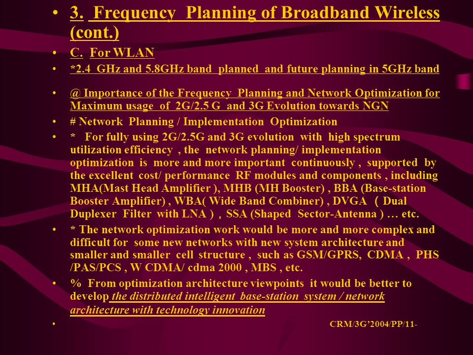 3. Frequency Planning of Broadband Wireless (cont.) C.