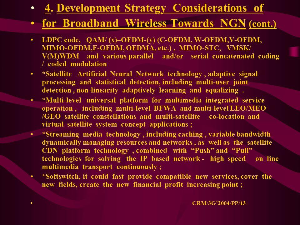 4. Development Strategy Considerations of for Broadband Wireless Towards NGN (cont.) LDPC code, QAM/ (x)–OFDM-(y) (C-OFDM, W-OFDM,V-OFDM, MIMO-OFDM,F-