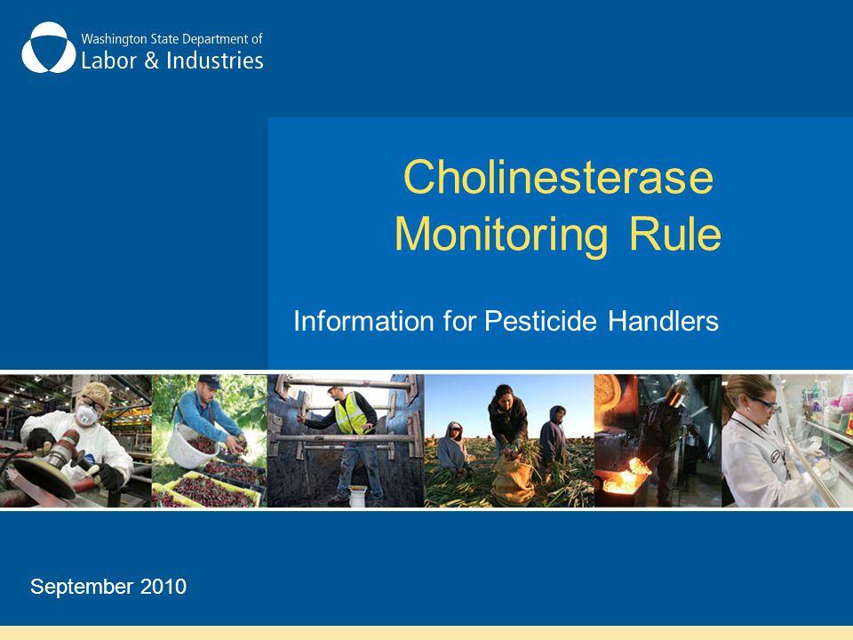 Cholinesterase Monitoring Rule Information for Pesticide Handlers September 2010