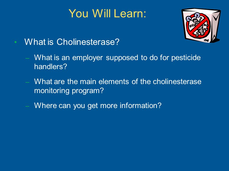 You Will Learn: What is Cholinesterase.