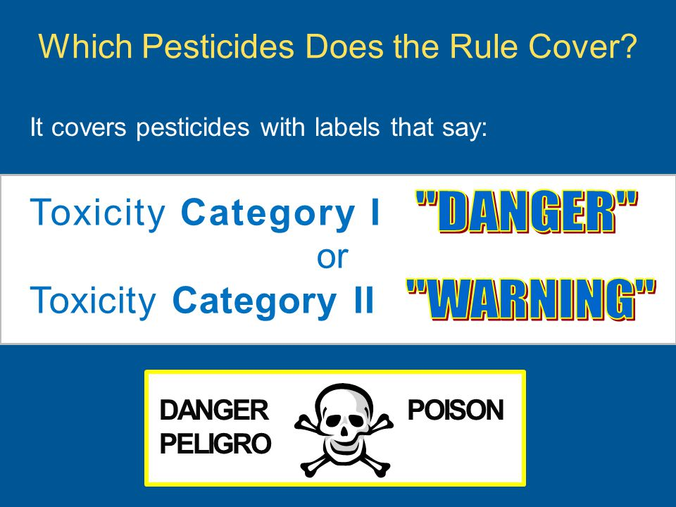 Which Pesticides Does the Rule Cover.