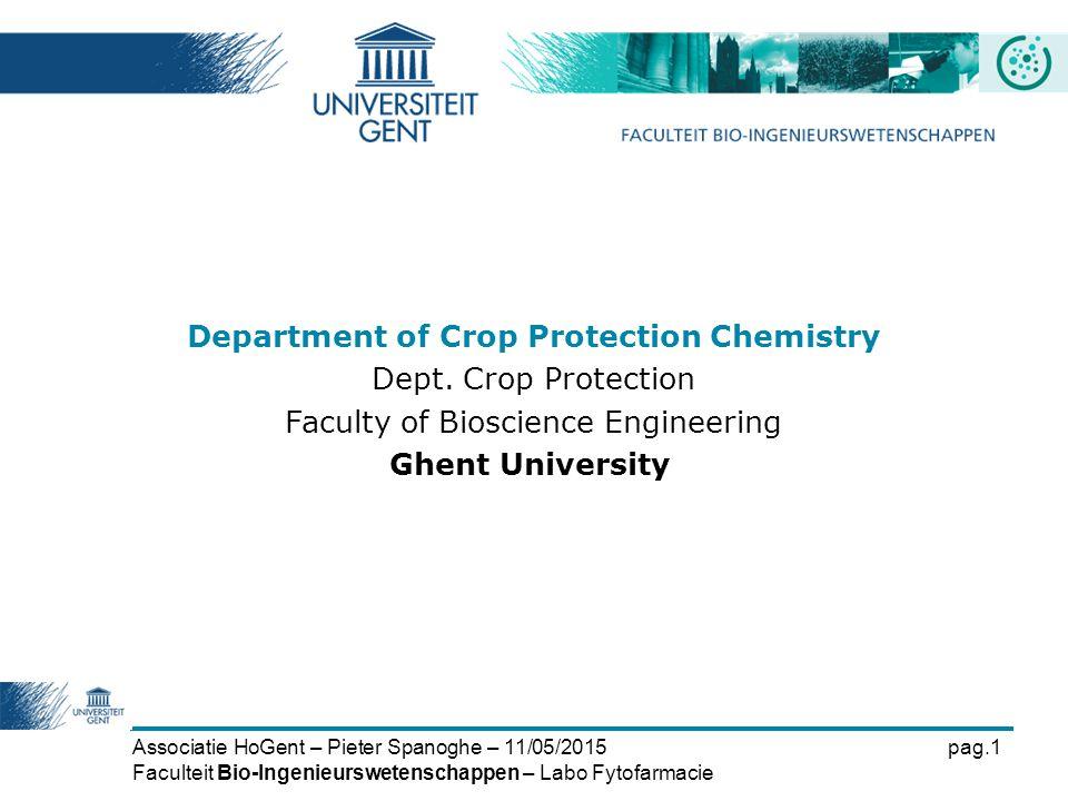 Associatie HoGent – Pieter Spanoghe – 11/05/2015pag.1 Faculteit Bio-Ingenieurswetenschappen – Labo Fytofarmacie Department of Crop Protection Chemistr