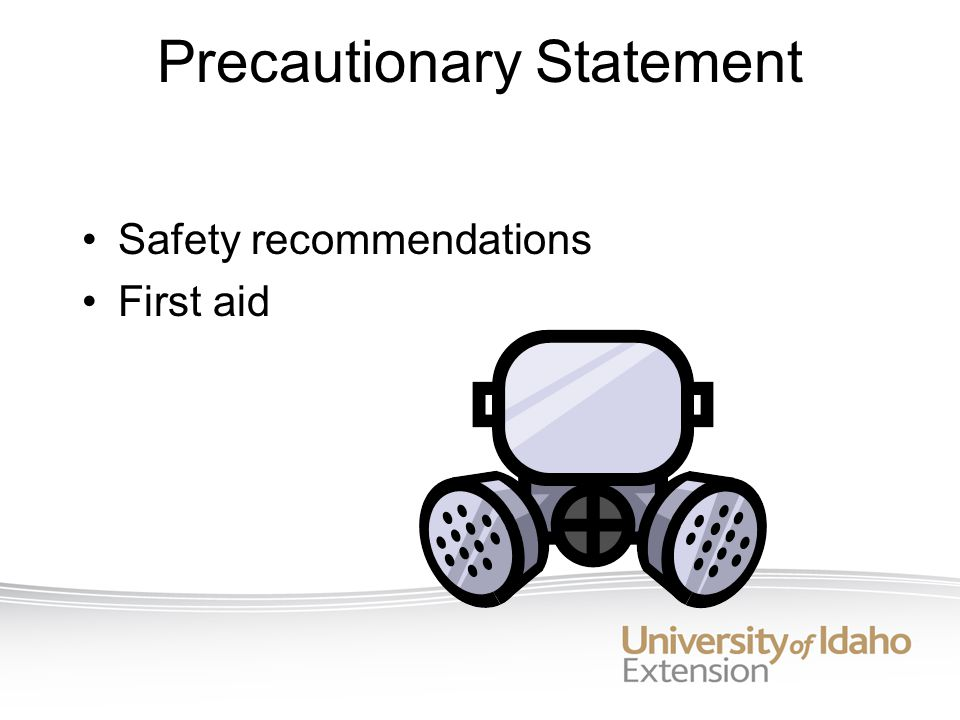 Precautionary Statement Safety recommendations First aid