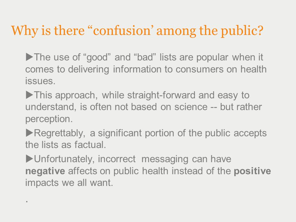 """Why is there """"confusion' among the public?  The use of """"good"""" and """"bad"""" lists are popular when it comes to delivering information to consumers on hea"""