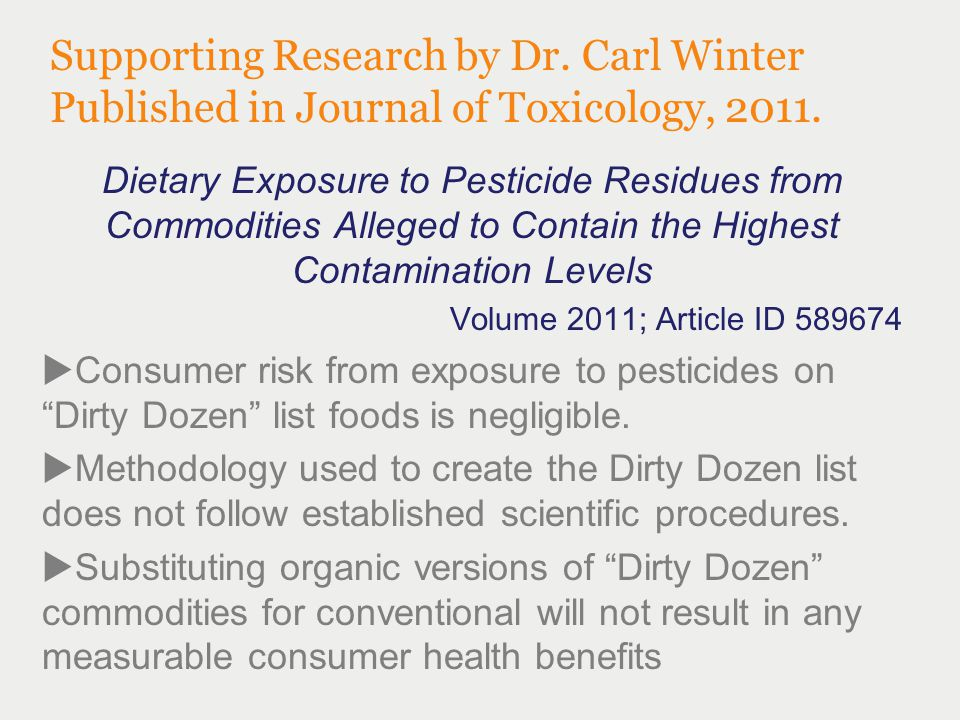 Supporting Research by Dr. Carl Winter Published in Journal of Toxicology, 2011. Dietary Exposure to Pesticide Residues from Commodities Alleged to Co