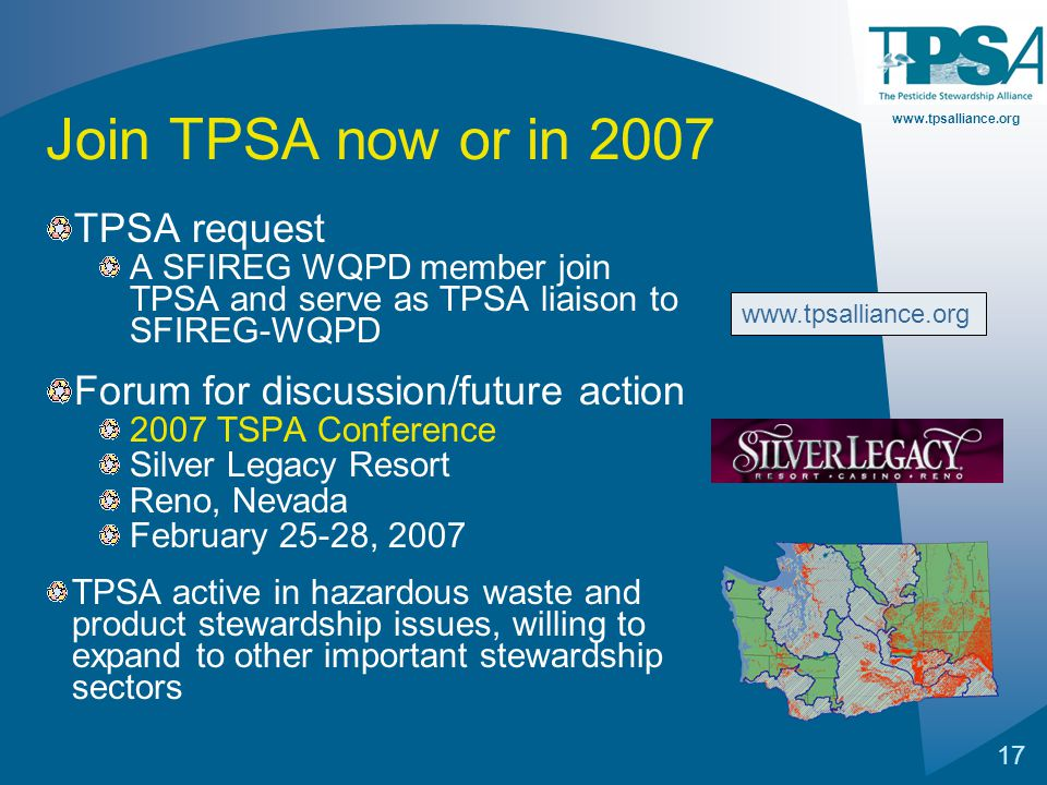 www.tpsalliance.org 17 Join TPSA now or in 2007 TPSA request A SFIREG WQPD member join TPSA and serve as TPSA liaison to SFIREG-WQPD Forum for discuss
