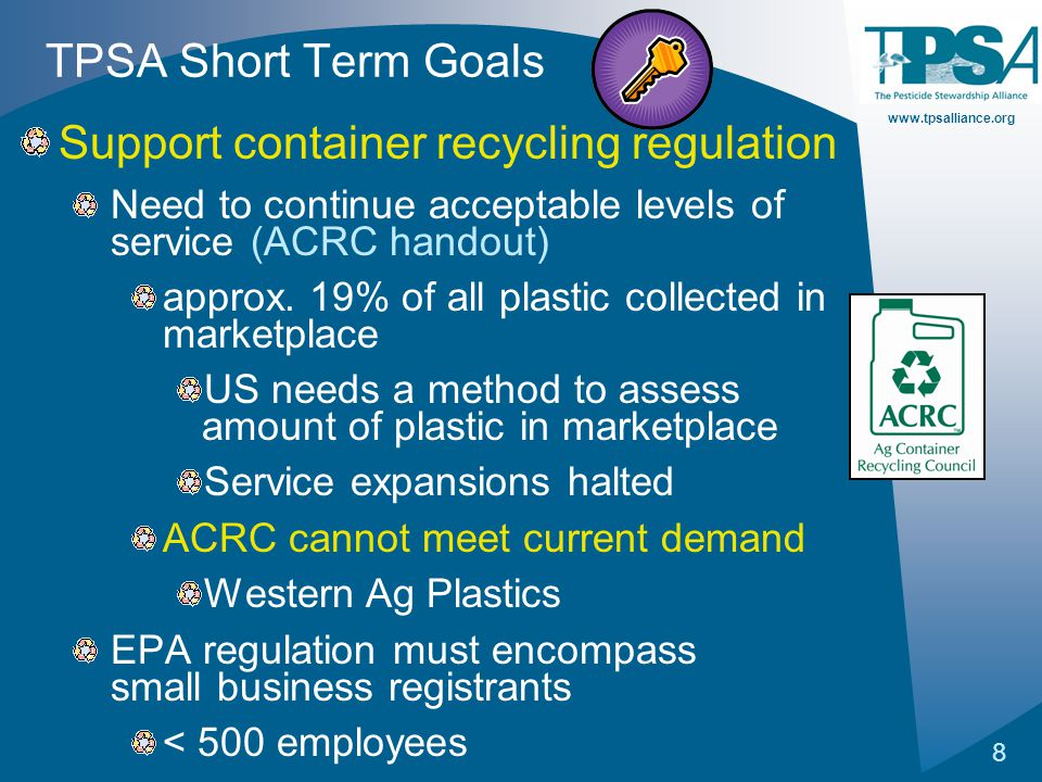 www.tpsalliance.org 8 TPSA Short Term Goals Support container recycling regulation Need to continue acceptable levels of service (ACRC handout) approx.
