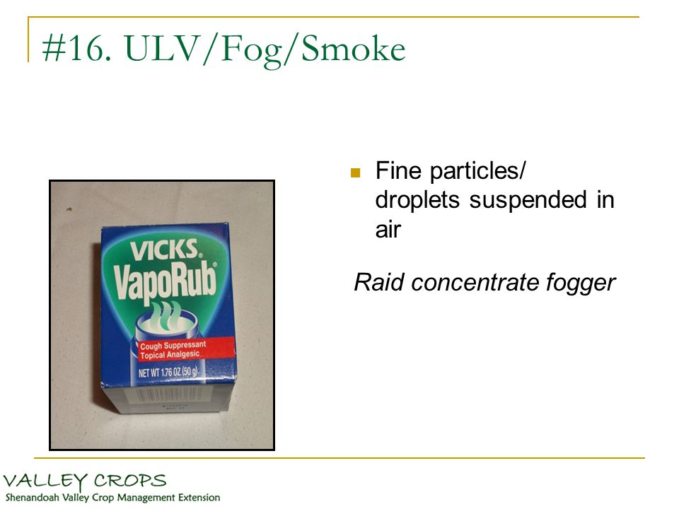 #16. ULV/Fog/Smoke Fine particles/ droplets suspended in air Raid concentrate fogger